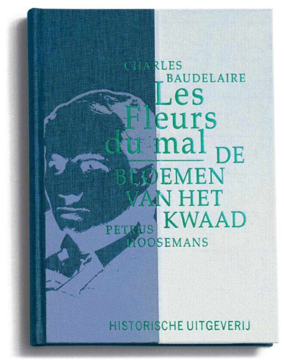 De bloemen van het kwaad - Charles Baudelaire