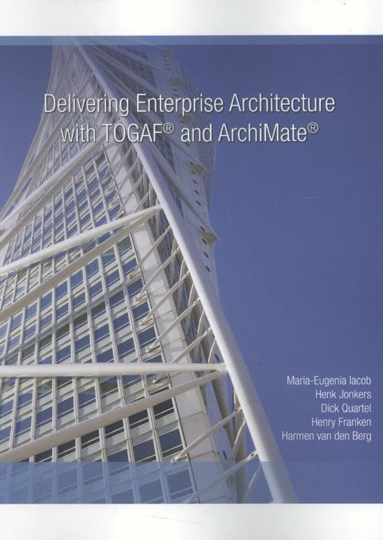 Delivering enterprise architecture with TOGAF and archimate - Maria-Eugenia Iacob |