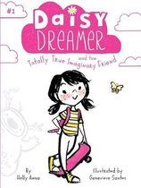 Daisy Dreamer and the Totally True Imaginary Friend, Volume 1