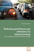 Reducing Greenhouse Gas Emissions Via Telecommuting