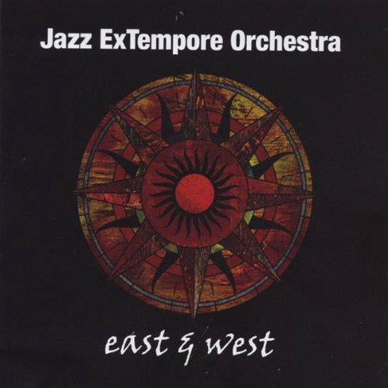 Jazz Extempore Orchestra - East & West