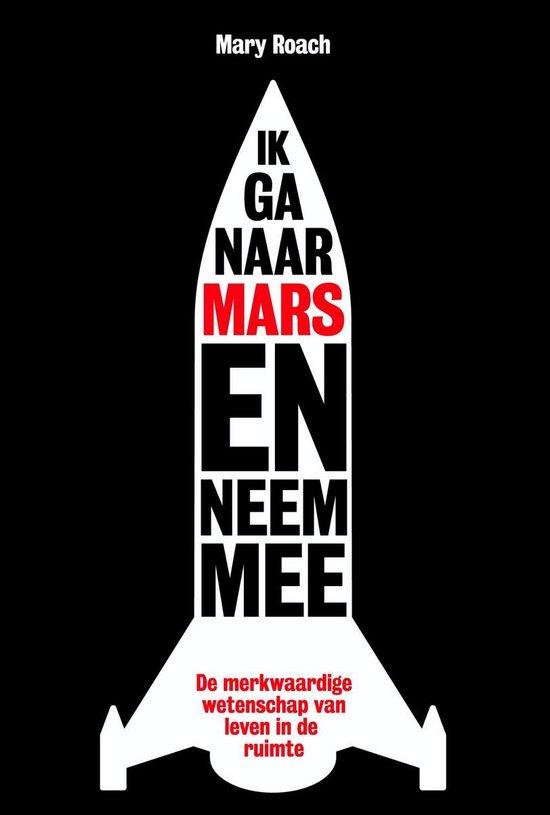 IK ga naar Mars en neem mee - Mary Roach | Fthsonline.com