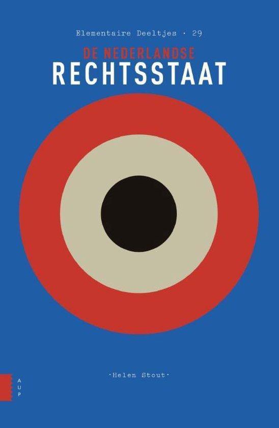 Boek cover Elementaire Deeltjes 29 -   De Nederlandse rechtsstaat van Helen Stout (Paperback)