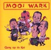 Mooi Wark - Gang Op De Ket