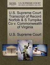 U.S. Supreme Court Transcript of Record Norfolk & S Turnpike Co V. Commonwealth of Virginia
