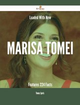 Loaded With New Marisa Tomei Features - 224 Facts