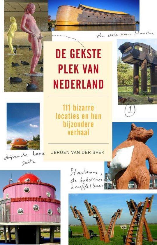 De gekste plek van Nederland - Jeroen van der Spek pdf epub