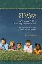 31 Ways to Champion Children to Develop High Self-Esteem