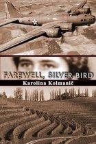 Farewell, Silver Bird
