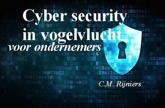 Cyber Security in vogelvlucht - C.M. Rijniers |