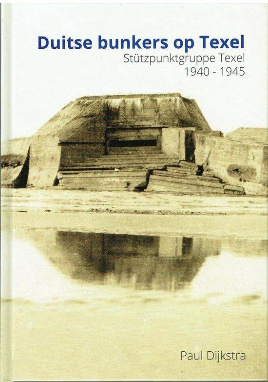 Duitse bunkers op Texel - Paul Dijkstra |