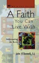A Faith You Can Live With