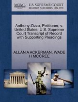 Anthony Zizzo, Petitioner, V. United States. U.S. Supreme Court Transcript of Record with Supporting Pleadings