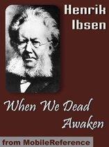 When We Dead Awaken (Mobi Classics)