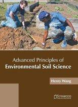 Advanced Principles of Environmental Soil Science