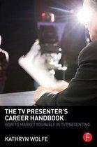The TV Presenter's Career Handbook