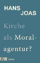 Kirche als Moralagentur?
