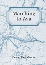 Marching to Ava