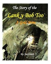 The Story of the Lanky Bob Too