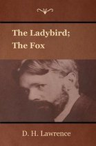 The Ladybird; The Fox