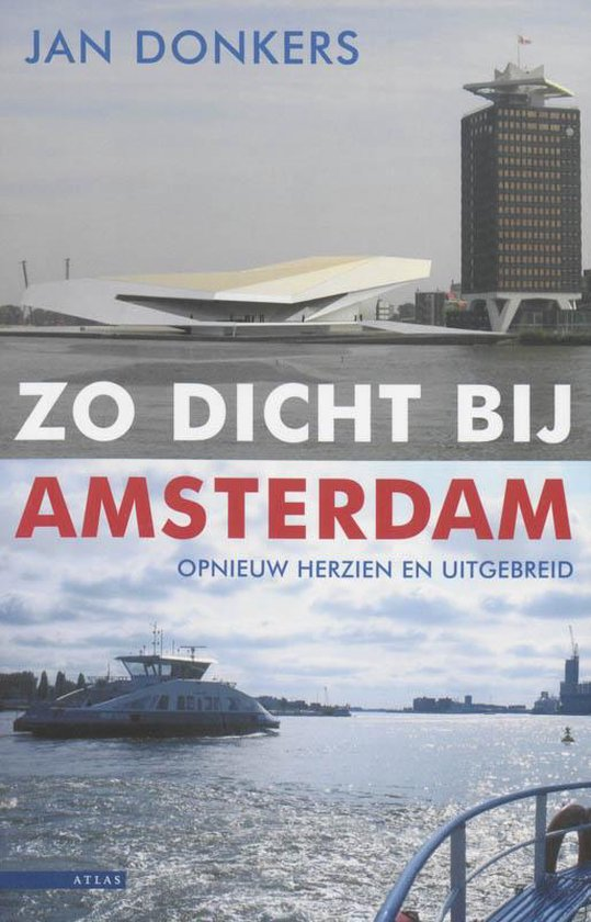 Zo Dicht Bij Amsterdam - Jan Donkers  