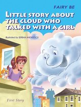 Little Story About the Cloud Who Talked with a Girl