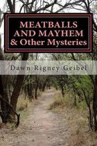 Meatballs and Mayhem & Other Mysteries