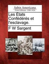 Les Tats Conf D R?'s Et L'Esclavage.