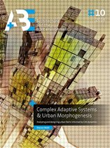 A+BE Architecture and the Built Environment  -   Complex Adaptive Systems & Urban Morphogenesis