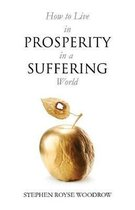 How to Live in Prosperity in a Suffering World