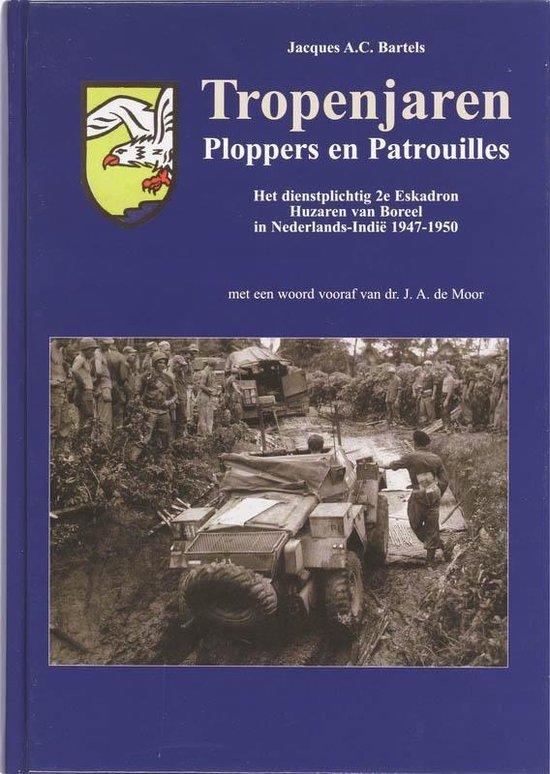 Tropenjaren. Ploppers en Patrouilles - J.A.C Bartels |