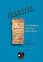 Transfer 1. Geschichten aus dem alten Rom