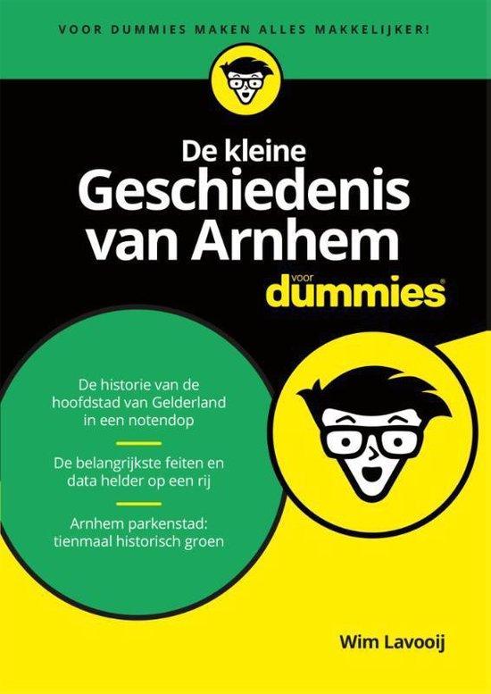 Voor Dummies - De kleine geschiedenis van Arnhem voor Dummies - Wim Lavooij |