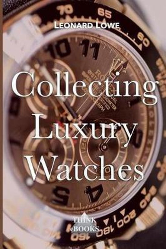 Collecting Luxury Watches (Color)