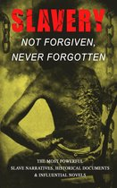 Boek cover Slavery: Not Forgiven, Never Forgotten – The Most Powerful Slave Narratives, Historical Documents & Influential Novels van Frederick Douglass (Onbekend)