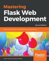 Mastering Flask Web Development