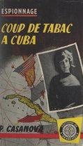 Coup de tabac à Cuba