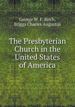 Boek cover The Presbyterian Church in the United States of America van George W F Birch