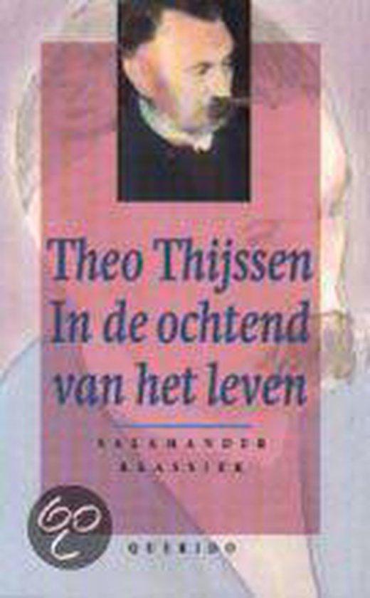 In de ochtend van het leven - Theo Thijssen |