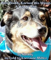 How Buddy Earned His Wings: A Happy Tail
