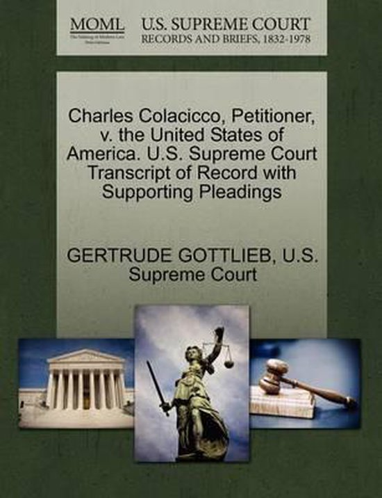 Charles Colacicco, Petitioner, V. the United States of America. U.S. Supreme Court Transcript of Record with Supporting Pleadings