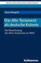 Das Alte Testament ALS Deutsche Kolonie