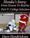 Hendu's Story: From Dream To Reality, Part V: College Selection