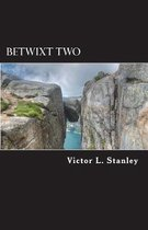 Betwixt Two