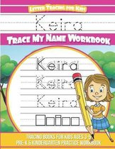 Keira Letter Tracing for Kids Trace My Name Workbook