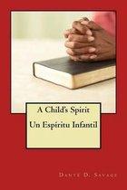 A Child's Spirit // Un Esp ritu Infant l