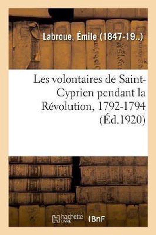Les volontaires de Saint-Cyprien pendant la Revolution, 1792-1794