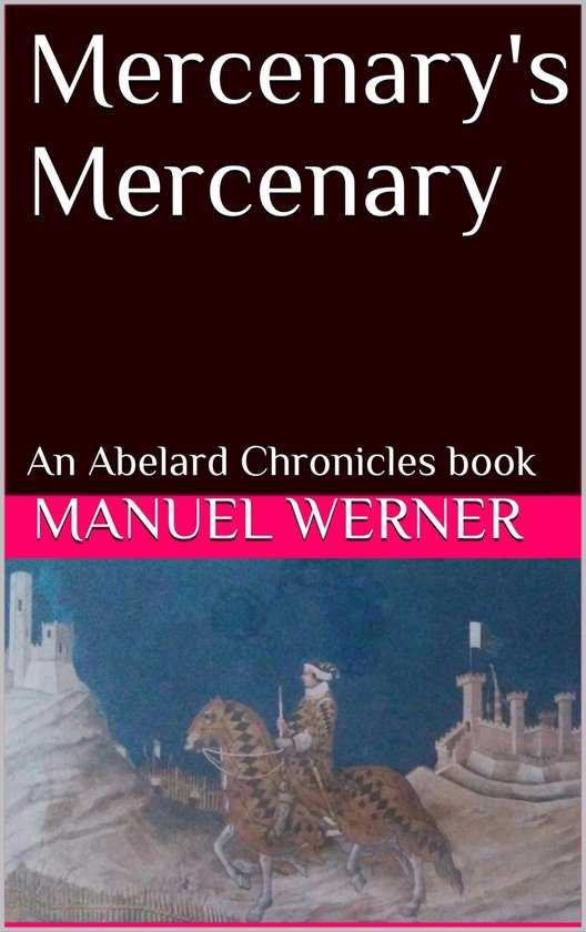 Mercenary's Mercenary: An Abelard Chronicles Book
