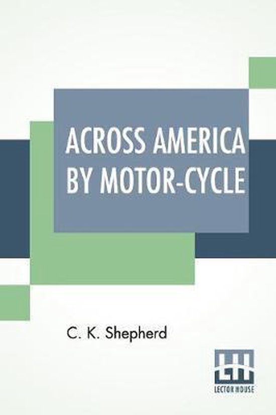 Across America By Motor-Cycle