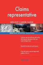 Claims Representative Red-Hot Career Guide; 2552 Real Interview Questions